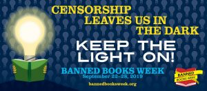 Banned Books Week: Keep the Light On! Censorship Leaves Us in the Dark