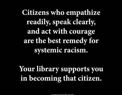 Your library supports you in ending systemic racism.